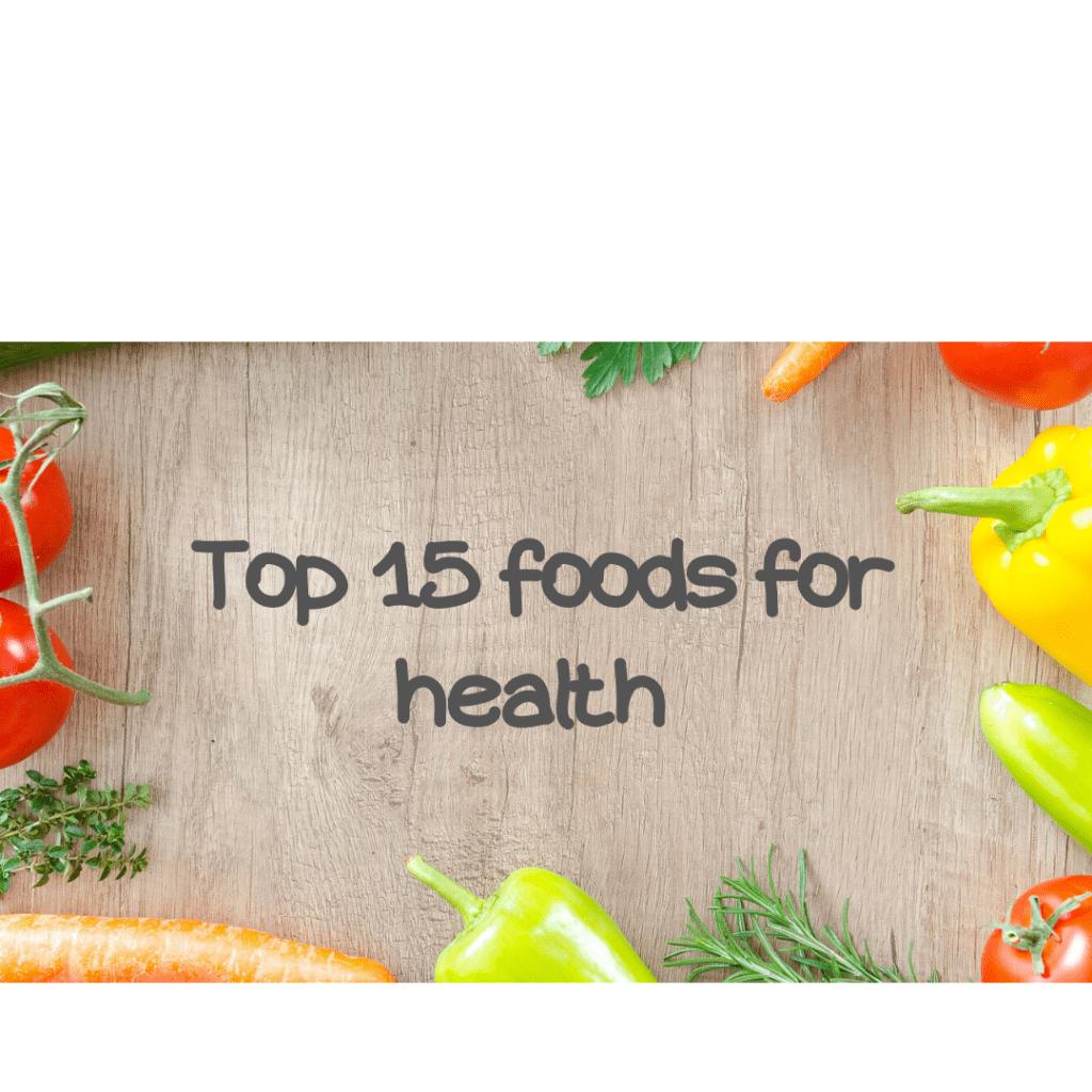 Oι 15 πιο υγιεινές τροφές  για τον οργανισμό μας